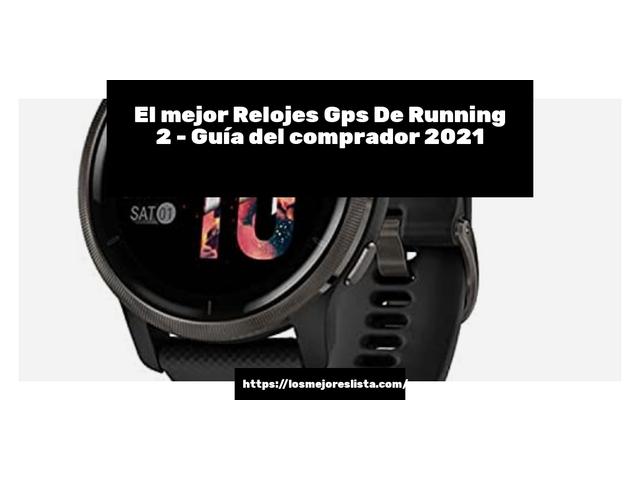 Los Mejores Relojes Gps De Running 2 – Guía de compra, Opiniones y Comparativa del 2021 (España)