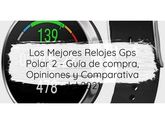 Los Mejores Relojes Gps Polar 2 – Guía de compra, Opiniones y Comparativa del 2021 (España)