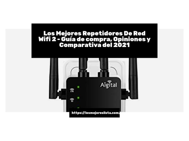 Los Mejores Repetidores De Red Wifi 2 – Guía de compra, Opiniones y Comparativa del 2021 (España)