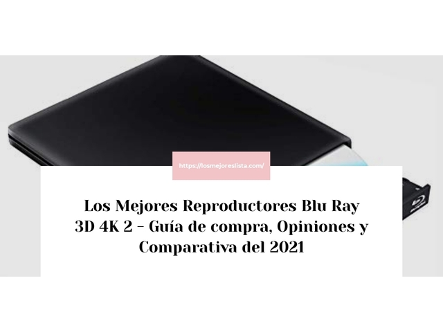 Los Mejores Reproductores Blu Ray 3D 4K 2 – Guía de compra, Opiniones y Comparativa del 2021 (España)