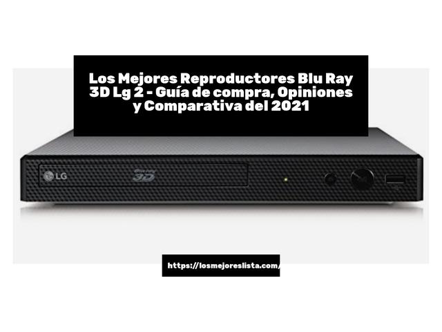 Los Mejores Reproductores Blu Ray 3D Lg 2 – Guía de compra, Opiniones y Comparativa del 2021 (España)