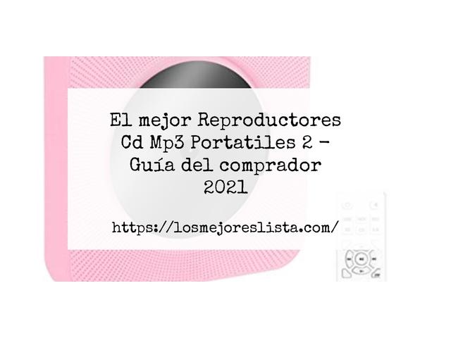 Los Mejores Reproductores Cd Mp3 Portatiles 2 – Guía de compra, Opiniones y Comparativa del 2021 (España)