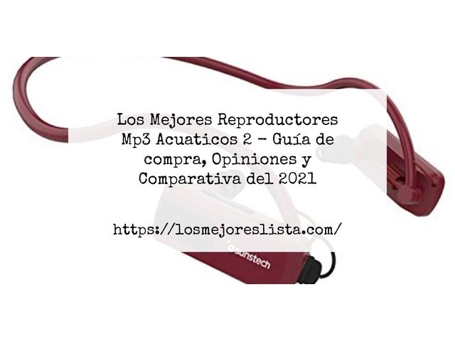 Los Mejores Reproductores Mp3 Acuaticos 2 – Guía de compra, Opiniones y Comparativa del 2021 (España)