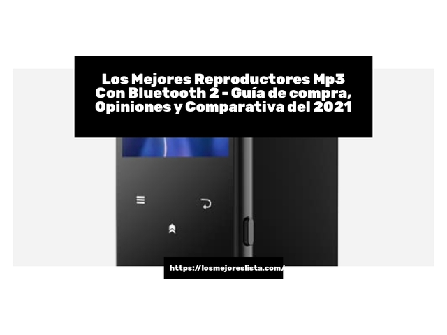 Los Mejores Reproductores Mp3 Con Bluetooth 2 – Guía de compra, Opiniones y Comparativa del 2021 (España)
