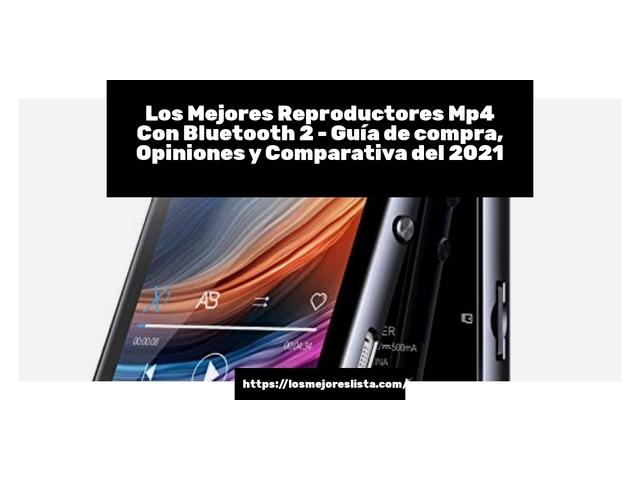 Los Mejores Reproductores Mp4 Con Bluetooth 2 – Guía de compra, Opiniones y Comparativa del 2021 (España)