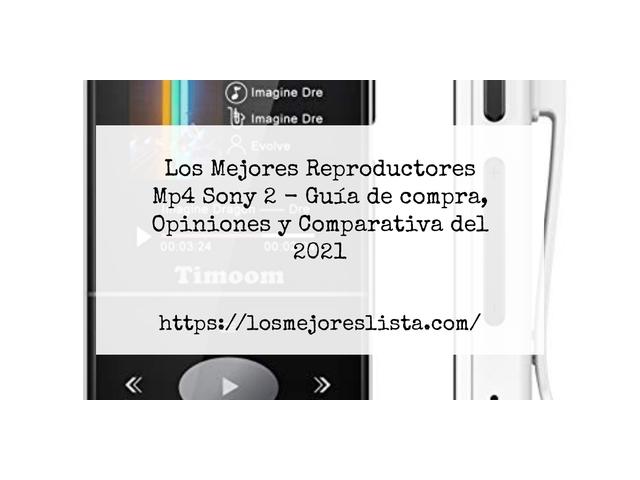 Los Mejores Reproductores Mp4 Sony 2 – Guía de compra, Opiniones y Comparativa del 2021 (España)