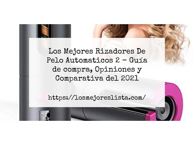 Los Mejores Rizadores De Pelo Automaticos 2 – Guía de compra, Opiniones y Comparativa del 2021 (España)