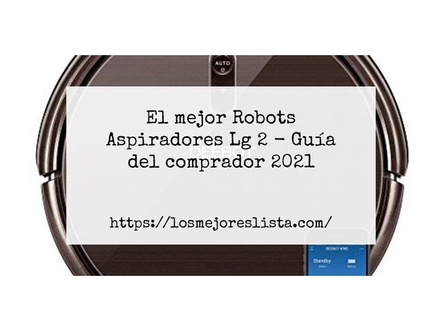 Los Mejores Robots Aspiradores Lg 2 – Guía de compra, Opiniones y Comparativa del 2021 (España)