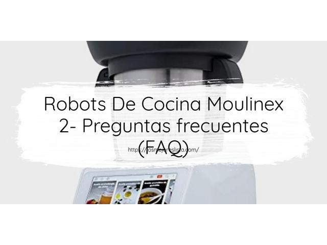Los Mejores Robots De Cocina Moulinex 2 – Guía de compra, Opiniones y Comparativa del 2021 (España)