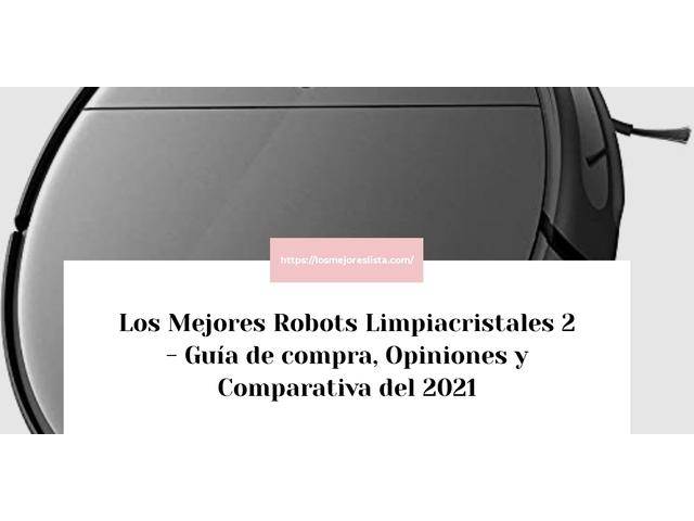 Los Mejores Robots Limpiacristales 2 – Guía de compra, Opiniones y Comparativa del 2021 (España)