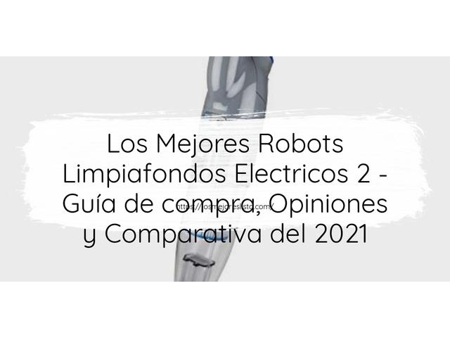 Los Mejores Robots Limpiafondos Electricos 2 – Guía de compra, Opiniones y Comparativa del 2021 (España)