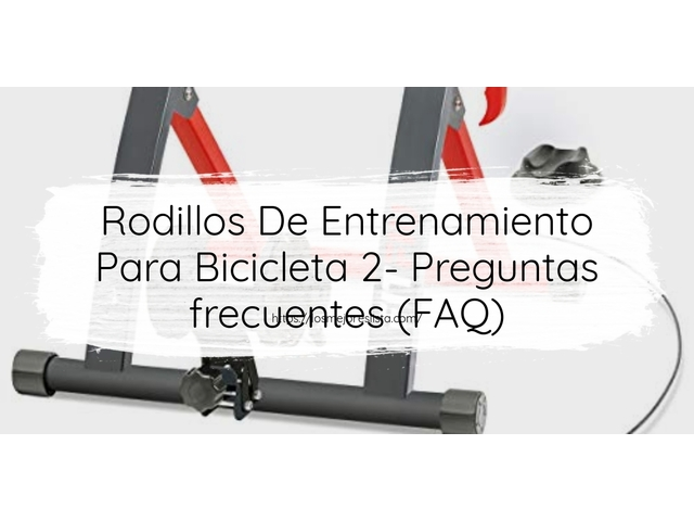 Los Mejores Rodillos De Entrenamiento Para Bicicleta 2 – Guía de compra, Opiniones y Comparativa del 2021 (España)