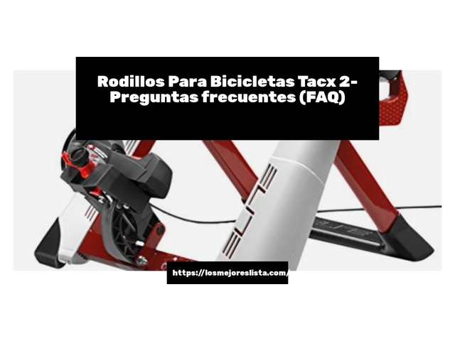 Los Mejores Rodillos Para Bicicletas Tacx 2 – Guía de compra, Opiniones y Comparativa del 2021 (España)