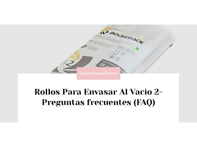 Los Mejores Rollos Para Envasar Al Vacio 2 – Guía de compra, Opiniones y Comparativa del 2021 (España)