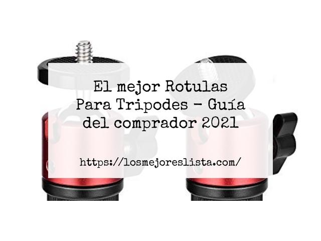 Los Mejores Rotulas Para Tripodes – Guía de compra, Opiniones y Comparativa del 2021 (España)