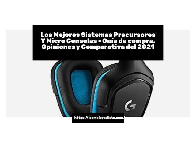 Los Mejores Sistemas Precursores Y Micro Consolas – Guía de compra, Opiniones y Comparativa del 2021 (España)