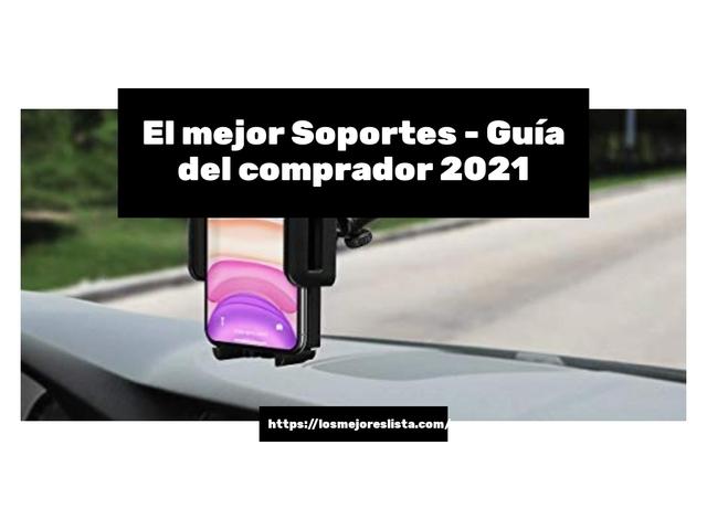 Los Mejores Soportes – Guía de compra, Opiniones y Comparativa del 2021 (España)