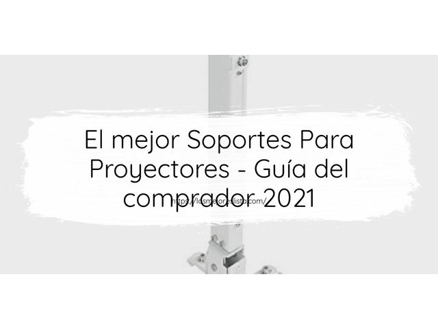 Los Mejores Soportes Para Proyectores – Guía de compra, Opiniones y Comparativa del 2021 (España)