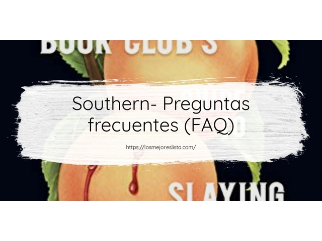 Los Mejores Southern – Guía de compra, Opiniones y Comparativa del 2021 (España)