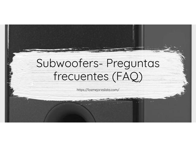 Los Mejores Subwoofers – Guía de compra, Opiniones y Comparativa del 2021 (España)