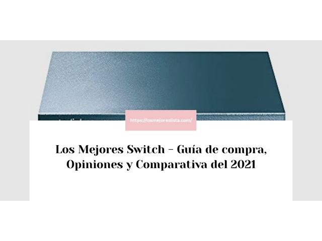 Los Mejores Switch – Guía de compra, Opiniones y Comparativa del 2021 (España)