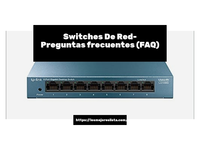 Los Mejores Switches De Red – Guía de compra, Opiniones y Comparativa del 2021 (España)