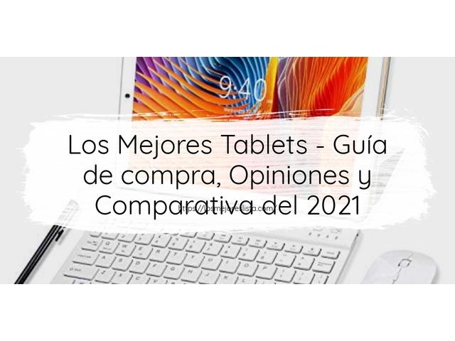 Los Mejores Tablets – Guía de compra, Opiniones y Comparativa del 2021 (España)