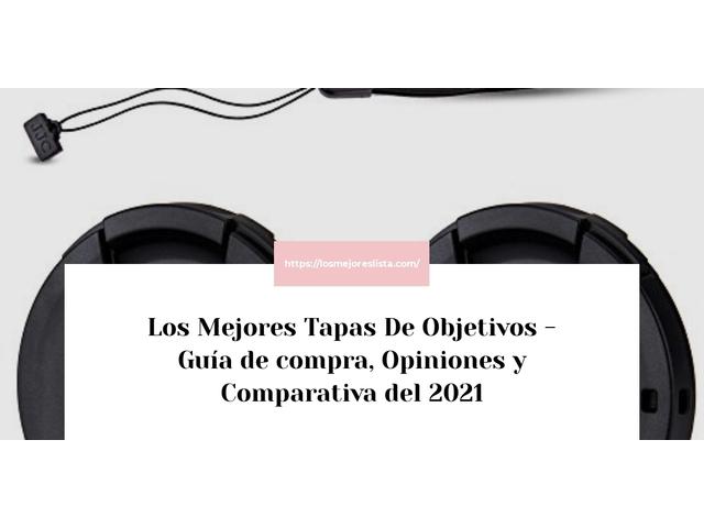Los Mejores Tapas De Objetivos – Guía de compra, Opiniones y Comparativa del 2021 (España)