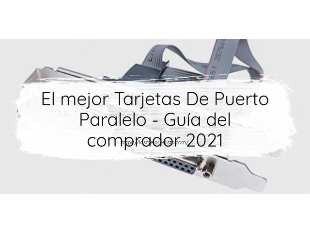 Los Mejores Tarjetas De Puerto Paralelo – Guía de compra, Opiniones y Comparativa del 2021 (España)