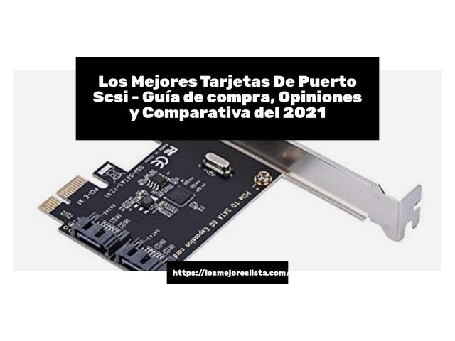 Los Mejores Tarjetas De Puerto Scsi – Guía de compra, Opiniones y Comparativa del 2021 (España)