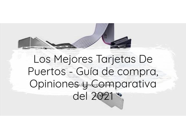 Los Mejores Tarjetas De Puertos – Guía de compra, Opiniones y Comparativa del 2021 (España)
