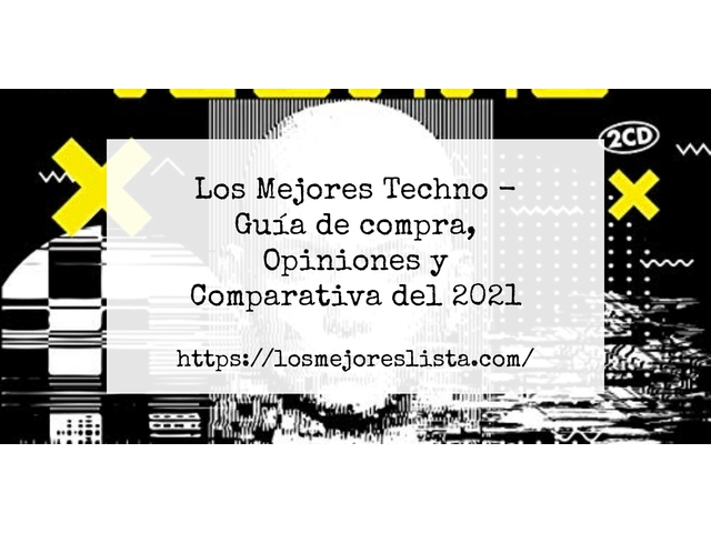 Los Mejores Techno – Guía de compra, Opiniones y Comparativa del 2021 (España)