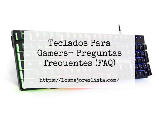 Los Mejores Teclados Para Gamers – Guía de compra, Opiniones y Comparativa del 2021 (España)
