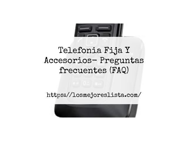 Los Mejores Telefonia Fija Y Accesorios – Guía de compra, Opiniones y Comparativa del 2021 (España)