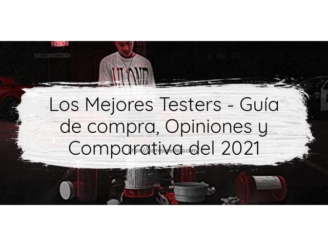 Los Mejores Testers – Guía de compra, Opiniones y Comparativa del 2021 (España)