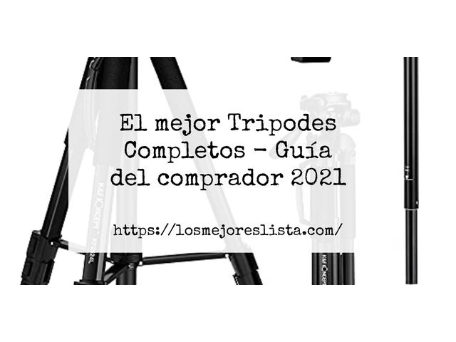 Los Mejores Tripodes Completos – Guía de compra, Opiniones y Comparativa del 2021 (España)