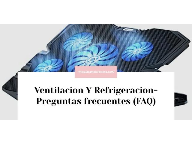 Los Mejores Ventilacion Y Refrigeracion – Guía de compra, Opiniones y Comparativa del 2021 (España)