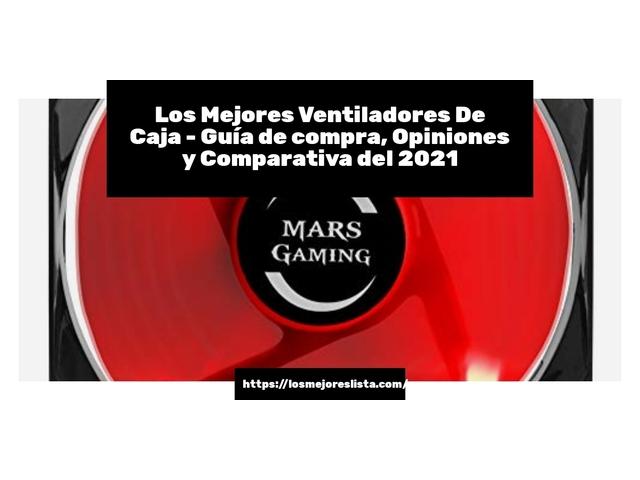 Los Mejores Ventiladores De Caja – Guía de compra, Opiniones y Comparativa del 2021 (España)
