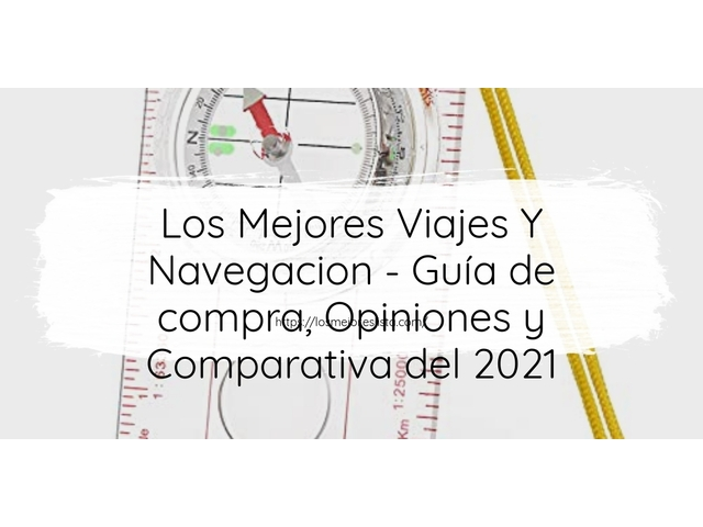 Los Mejores Viajes Y Navegacion – Guía de compra, Opiniones y Comparativa del 2021 (España)