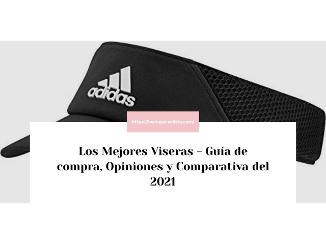 Los Mejores Viseras – Guía de compra, Opiniones y Comparativa del 2021 (España)